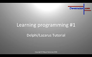 New tutorial: Lazarus Tutorial #1 - Learning programming